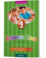 Kolorowa Klasa 3. Czytamy, piszemy, wiemy. Ćwiczenia uzupełniające. Część I