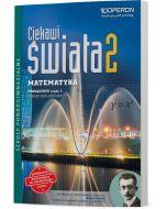 Matematyka 2. Podręcznik. Zakres rozszerzony. Ciekawi świata