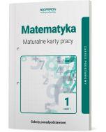 Maturalne karty pracy. Matematyka. Klasa 1.Część 1. Liceum i technikum. Zakres podstawowy