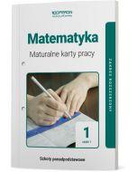 Maturalne karty pracy. Matematyka. Klasa 1. Część 1. Liceum i technikum. Zakres rozszerzony