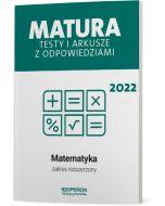 Matura. Matematyka. Testy i arkusze maturalne 2022. Zakres rozszerzony