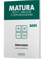 Matura. Matematyka. Testy i arkusze maturalne 2021. Zakres podstawowy
