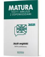Matura. Język angielski. Testy i arkusze maturalne 2021. Zakres podstawowy