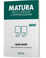 Matura. Język polski. Testy i arkusze maturalne 2021. Zakres podstawowy i rozszerzony
