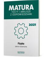 Matura. Fizyka. Testy i arkusze maturalne 2021. Zakres rozszerzony