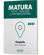 Matura. Geografia. Testy i arkusze maturalne 2021. Zakres rozszerzony