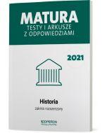 Matura. Historia. Testy i arkusze maturalne 2021. Zakres rozszerzony