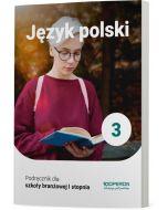 Podręcznik Język polski. Klasa 3. Szkoła branżowa I stopnia