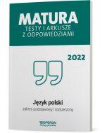 Matura. Język polski. Testy i arkusze maturalne 2022. Zakres podstawowy i rozszerzony