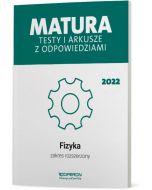 Matura. Fizyka. Testy i arkusze maturalne 2022. Zakres rozszerzony
