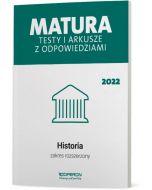 Matura. Historia. Testy i arkusze maturalne 2022. Zakres rozszerzony
