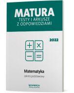 Matura. Matematyka. Testy i arkusze maturalne 2022. Zakres podstawowy
