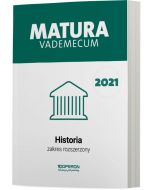 Matura. Historia. Vademecum 2021. Zakres rozszerzony