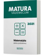 Matura. Matematyka. Vademecum 2021. Zakres podstawowy