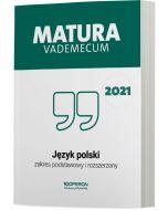 Matura. Jezyk polski. Vademecum 2021. Zakres podstawowy i rozszerzony