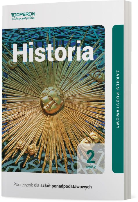 Podręcznik Historia. Klasa 2. Część 2. Zakres podstawowy. Liceum i technikum