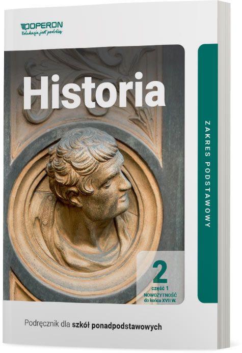 Podręcznik Historia. Klasa 2. Część 1. Zakres podstawowy. Liceum i technikum
