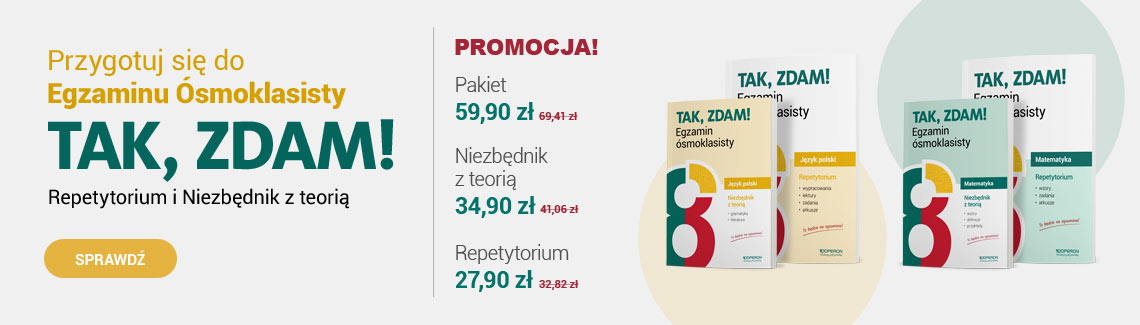 Baner z okladkami do egzaminu osmoklasisty - seria Tak, zdam. Niezbedniki z teoria i repetytoria do jezyka polskiego oraz matematyki.