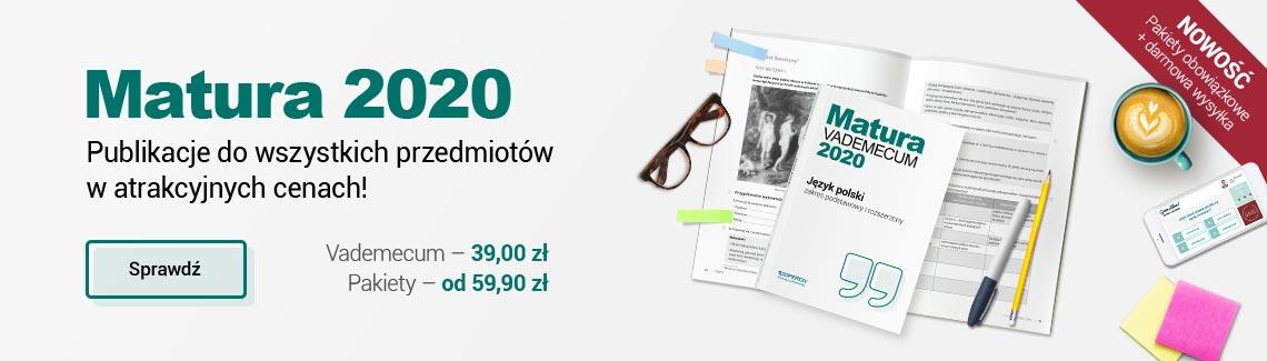 Baner Matura 2020. Publikacje do wszystkich przedmiotow w atrakcyjnych cenach. Vademecum 39.00 zl i pakiety 59,90 zl. Nowosc. Pakiety obowiazkowe plus darmowa wysylka.